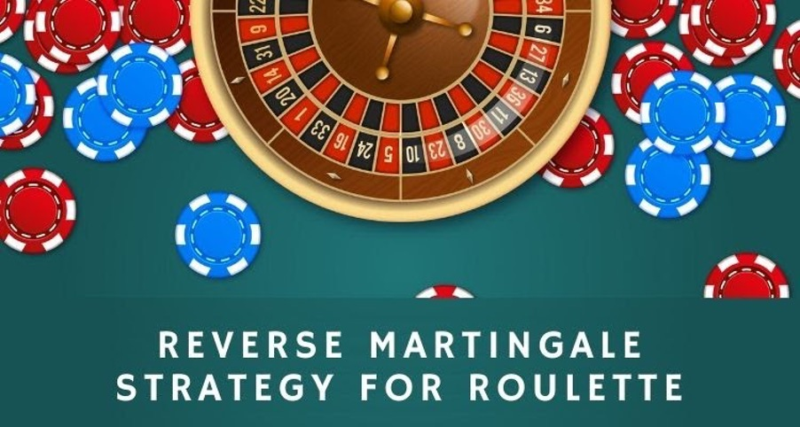 Reverse Martingale Strategies For Roulette