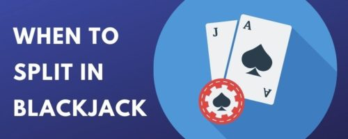 How and When to Split in Blackjack?